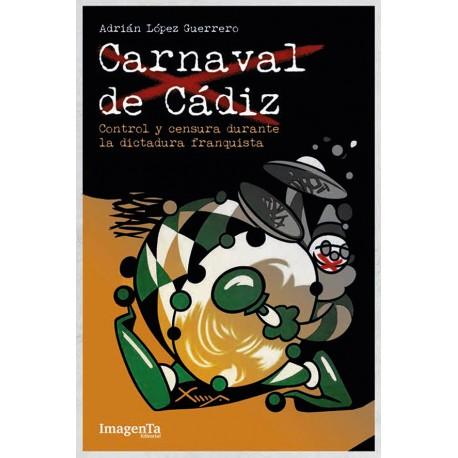 Carnaval de Cádiz. Control y censura durante la dictadura franquista